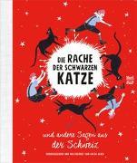 Cover-Bild zu Die Rache der schwarzen Katze und andere Sagen aus der Schweiz von Alves, Katja