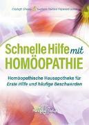 Cover-Bild zu Schnelle Hilfe mit Homöopathie von Sheehy, Coldagh