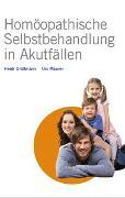 Cover-Bild zu Homöopathische Selbstbehandlung in Akutfällen von Grollmann, Heidi