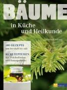 Cover-Bild zu Bäume - in Küche und Heilkunde von Greiner, Karin