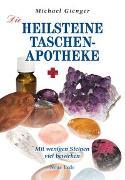 Cover-Bild zu Die Heilsteine-Taschenapotheke von Gienger, Michael