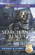 Cover-Bild zu Hansen, Valerie: Search And Rescue (Mills & Boon Love Inspired Suspense) (Rookie K-9 Unit, Book 6) (eBook)