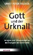 Cover-Bild zu Fischer, Ernst Peter: Gott und der Urknall (eBook)