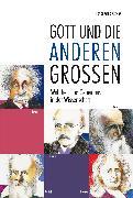 Cover-Bild zu Fischer, Ernst Peter: Gott und die anderen Großen (eBook)