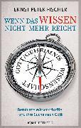 Cover-Bild zu Fischer, Ernst Peter: Wenn das Wissen nicht mehr reicht (eBook)