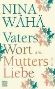 Cover-Bild zu Wähä, Nina: Vaters Wort und Mutters Liebe