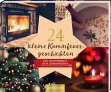 Cover-Bild zu 24 kleine Kaminfeuergeschichten - Ein Adventskalender mit 24 weihnachtlichen Geschichten zum Aufschneiden