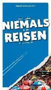 Cover-Bild zu Was Sie dachten, NIEMALS über das REISEN wissen zu wollen von Hauser, Françoise