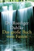 Cover-Bild zu Das grosse Buch vom Fasten von Dahlke, Ruediger