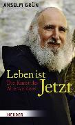 Cover-Bild zu Grün, Anselm: Leben ist jetzt (eBook)