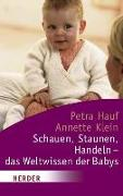 Cover-Bild zu Hauf, Petra: Schauen, Staunen, Handeln - das Weltwissen der Babys (eBook)