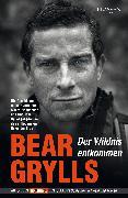 Cover-Bild zu Grylls, Bear: Der Wildnis entkommen (eBook)