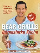 Cover-Bild zu Grylls, Bear: Bärenstarke Küche (eBook)