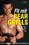Cover-Bild zu Grylls, Bear: Fit mit Bear Grylls (eBook)