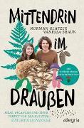Cover-Bild zu Glatzer, Norman: Mittendrin im Draußen