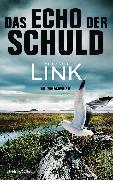 Cover-Bild zu Link, Charlotte: Das Echo der Schuld (eBook)