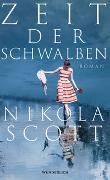 Cover-Bild zu Zeit der Schwalben von Scott, Nikola