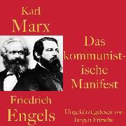 Cover-Bild zu Engels, Friedrich: Karl Marx / Friedrich Engels: Das kommunistische Manifest (Audio Download)