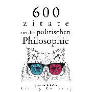 Cover-Bild zu Marx, Karl: 600 Zitate aus der politischen Philosophie (Audio Download)