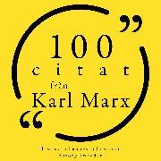 Cover-Bild zu Marx, Karl: 100 citat från Karl Marx (Audio Download)