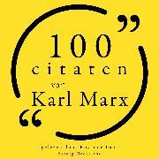 Cover-Bild zu Marx, Karl: 100 citaten van Karl Marx (Audio Download)