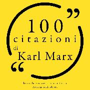 Cover-Bild zu Marx, Karl: 100 citazioni di Karl Marx (Audio Download)