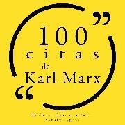 Cover-Bild zu Marx, Karl: 100 citas de Karl Marx (Audio Download)
