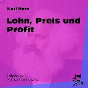 Cover-Bild zu Marx, Karl: Lohn, Preis und Profit (Ungekürzt) (Audio Download)