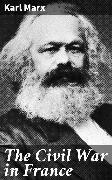 Cover-Bild zu Marx, Karl: The Civil War in France (eBook)