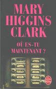 Cover-Bild zu Où Es-Tu Maintenant ? von Higgins Clark, Mary