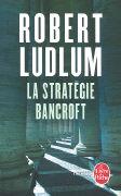 Cover-Bild zu La Stratégie Bancroft von Ludlum, Robert