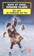 Cover-Bild zu Ce Soir Je Veillerai Sur Toi von Higgins, Clark, Mary