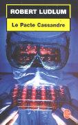 Cover-Bild zu Le Pacte Cassandre von Ludlum, R.