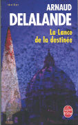 Cover-Bild zu La Lance de La Destinee von Delalande, A.