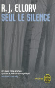 Cover-Bild zu Seul Le Silence - Prix Choix Des Libraires 2010 von Ellory, R. J.