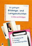 Cover-Bild zu So gelingen Bildungs- und Lerngeschichten in Kita und Krippe von Wagner, Yvonne