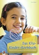 Cover-Bild zu Das Kita-Kinder-Kochbuch von Wagner, Yvonne