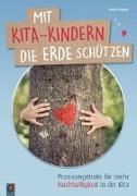 Cover-Bild zu Mit Kita-Kindern die Erde schützen von Wagner, Yvonne