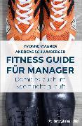 Cover-Bild zu Fitness Guide für Manager: Damit es auch im Sport richtig läuft (eBook) von Schlumberger, Andreas