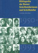 Cover-Bild zu Bibliografie der Berner Schriftstellerinnen und Schriftsteller von Bättig, Yvonne