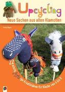 Cover-Bild zu Upcycling! - Neue Sachen aus alten Klamotten von Wagner, Yvonne