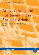 Cover-Bild zu Armut verpflichtet - Positionen in der Sozialen Arbeit (eBook) von Braches-Chyrek, Rita (Hrsg.)