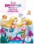 Cover-Bild zu Kolektif: Barbie Dreamtopia Hayaller Ülkesi Faaliyet Ve Boyama Kitabi