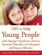 Cover-Bild zu CBT to Help Young People with Asperger's Syndrome (Autism Spectrum Disorder) to Understand and Express Affection von Garnett, Michelle