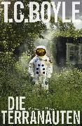 Cover-Bild zu Boyle, T. C.: Die Terranauten (eBook)