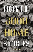 Cover-Bild zu Boyle, T. C.: Good Home (eBook)