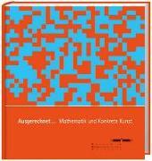 Cover-Bild zu Ausgerechnet... Mathematik und Konkrete Kunst