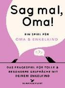 Cover-Bild zu Vliet, Elma van: Sag mal, Oma!