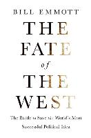 Cover-Bild zu Emmott, Bill: The Fate of the West: The Battle to Save the World's Most Successful Political Idea