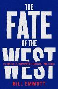 Cover-Bild zu Emmott, Bill: The Fate of the West (eBook)